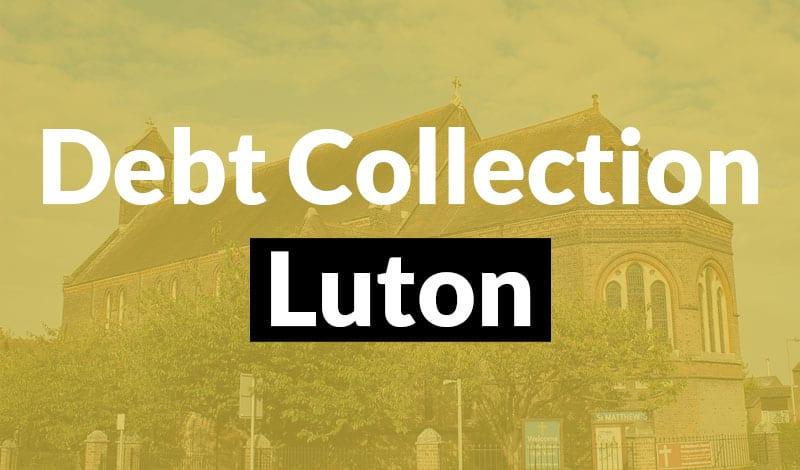 Debt Collection Luton debt collection luton